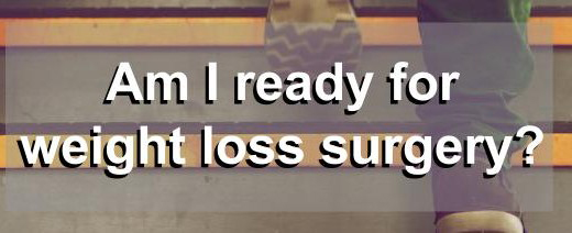 Am i ready for weight loss surgery